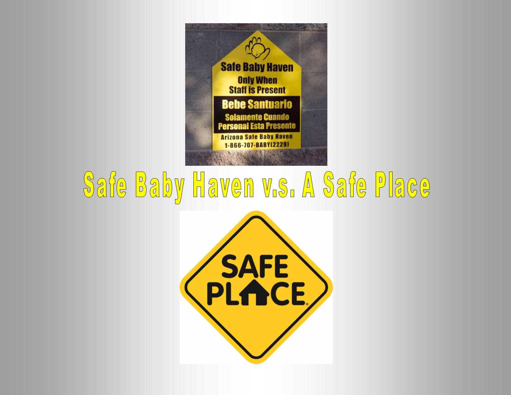 Safe Baby Haven v.s. A Safe Place